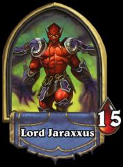 Lord Jaraxxus - The Heartstone Warlock Legendary Hero