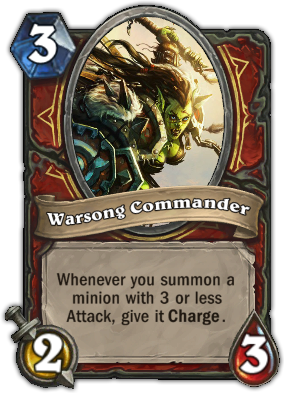 Warsong Commander, a Warrior class minion card that give minions Charge