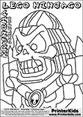 Coloring page with the head of KRUNCHA from the popular LEGO NINJAGO series. This coloring print has the text LEGO NINJAGO KRUNCHA SKELETON written with colourable letters in addition to the colorable LEGO NINJAGO KRUNCHA character. Print and color this LEGO NINJAGO page that is drawn by Loke Hansen (http://www.LokeHansen.com) based on the popular LEGO NINJAGO series and figures.
