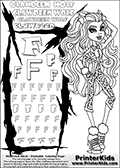 Kids Coloring and letter practice page (the Letter F) with Clawdeen Wolf from Monster High. Practice drawing, writing and coloring the Letter F in different shapes and sizes. Customize the CLAWDEEN WOLF name in several ways, by coloring the name letters. Have fun with the coloring page while practicing on the alphabet Letter F. This printable colouring sheet show Clawdeen Wolf in her sweet 1600 outfit with long hair. Clawdeen Wolf is holding a large present in one hand. Her sweet 1600 outfit include a small butterfly and leopard themed leggings. This Clawdeen Wolf Monster High colouring page is drawn by elfkena ( http://elfkena.deviantart.com/ ). It has been made available for free download and printing via the artist deviant art url, squidoo pages and several monster high fan pages. This printable colouring and letter practice page is themed around Clawdeen Wolf and the Letter F. The F letter is available in several designs inside a frame designed to look like werewolf scratch marks.