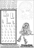 Kids Coloring and letter practice page (the Letter L) with Cleo De Nile from Monster High. Practice drawing, writing and coloring the Letter L in different shapes and sizes. Customize the CLEO DE NILE name in several ways, by coloring the name letters. Have fun with the coloring page while practicing on the alphabet Letter L. Colorize Cleo De Nile that is sitting down with her legs crossed while she is holding her phone in one hand up to her face. This Letter L - activity and Coloring Page for printing show Cleo De Nile in her classic egyptian princess outfit with golden objects, bandages and of course fantastic long dark hair. This Cleo De Nile Monster High printable page to color page is drawn by elfkena ( http://elfkena.deviantart.com/ ). It has been made available for free download and printing via the artist deviant art url, squidoo pages and several monster high fan pages. This printable colouring and letter practice page is themed around Cleo De Nile and the Letter L. The alphabet letter L  is available in several designs inside a frame, designed to look like an egyptian tablet or pyramid wall drawing pattern. The letter L is used for this printing page for practice and coloring, because it is one of the letters used in CLEO DE NILEs name. Be sure to check out letter and pencil practice printables with the other letters that are used to write CLEO DE NILE.