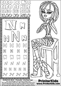 Kids Coloring and letter practice page (the Letter N) with Cleo De Nile from Monster High. Practice drawing, writing and coloring the Letter N in different shapes and sizes. Customize the CLEO DE NILE name in several ways, by coloring the name letters. Have fun with the coloring page while practicing on the alphabet Letter N. If you are looking for a really cool Cleo De Nile Letter N - activity and Coloring Page, then be sure to check this one out. Cleo De Nile is shown wearing her bandages and a belt, while she is sitting down combing her hair. A very untraditional look at Cleo De Nile that is super fun to share. This Letter N - activity and Coloring Page for printing show Cleo De Nile in her bandages - with a fancy belt too of course! This Cleo De Nile Monster High printable page to color page is drawn by elfkena ( http://elfkena.deviantart.com/ ). It has been made available for free download and printing via the artist deviant art url, squidoo pages and several monster high fan pages. This printable colouring and letter practice page is themed around Cleo De Nile and the Letter N. The alphabet Letter N  is available in several designs inside a frame, designed to look like an egyptian tablet or pyramid wall drawing pattern. The Letter N is used for this printing page for practice and coloring, because it is one of the letters used in CLEO DE NILEs name. Be sure to check out letter and pencil practice printables with the other letters that are used to write CLEO DE NILE.