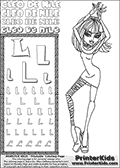 Kids Coloring and letter practice page (the Letter L) with Cleo De Nile from Monster High. Practice drawing, writing and coloring the Letter L in different shapes and sizes. Customize the CLEO DE NILE name in several ways, by coloring the name letters. Have fun with the coloring page while practicing on the alphabet Letter L. Color and customize a great printable with Cleo De Nile dancing. Perpahs it is time to add a few disco balls, a dance floor and some music! This Letter L - activity and Coloring Page for printing show Cleo De Nile in her classy Dawn of the Dance outfit and shoulder long hair. This Cleo De Nile Monster High printable page to color page is drawn by elfkena ( http://elfkena.deviantart.com/ ). It has been made available for free download and printing via the artist deviant art url, squidoo pages and several monster high fan pages. This printable colouring and letter practice page is themed around Cleo De Nile and the Letter L. The alphabet letter L  is available in several designs inside a frame, designed to look like an egyptian tablet or pyramid wall drawing pattern. The letter L is used for this printing page for practice and coloring, because it is one of the letters used in CLEO DE NILEs name. Be sure to check out letter and pencil practice printables with the other letters that are used to write CLEO DE NILE.