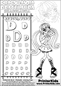 Kids coloring and letter practice page (the alphabet letter D) with Draculaura from Monster High. Practice drawing, writing and coloring the letter D in different shapes and sizes. Customize the DRACULAURA name in several ways, by coloring the name letters. Have fun with the coloring page while practicing on the alphabet letter D.This coloring page for printing show Draculaura standing with her hands in front of her face. She is drawn shaping a heart in front of her face with her fingers. This extremely cute Draculaura coloring sheet has relatively large - easy to color areas. The coloring page only has a few small areas such as buttons and hearts on Draculauras boots. This Draculaura Monster High printable page to color page is drawn by elfkena ( http://elfkena.deviantart.com/ ). It has been made available for free download and printing via the artist deviant art url, squidoo pages and several monster high fan pages. Draculaura from Monster High is character themed as a fun twist to the classic vampire. Her favorite color is pink, she is a vegan (meaning that she doesnt eat anything that isnt a plaint, fruit, berrie, nut etc. - no meat or animal product). Draculaura - or Ula D as her friends call her, is 1599 years old - and look very much forward to her sweet 1600! Her least favorite subject is geography - but with almst 1600 years on her back, she has seen everything twice so that is more than understandable. She love creative writing. A fun fact about Draculaura is, that she cant see her own reflection in a mirror - so she has to leave every morning without knowing how her make-up looks and matches to her cloth!