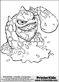 Coloring page with Eruptor from Skylanders. This printable colouring sheet show the fire element skylander Eruptor, a creature that appear to be made out of lava or very hot material.