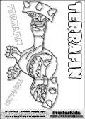 Coloring page with the Terrafin skylanders character. This printable colouring sheet show the Terrafin skylanders character ready to attack with a pair of knuckles.  This Skylanders Terrafin printable coloring sheet is made with three colorable TERRAFIN text areas. Color the TERRAFIN character name or practice the letter symbols by writing on top of the dashed and dotted letter lines. Print and color this Skylanders Terrafin page that is drawn by Loke Hansen (http://www.LokeHansen.com) based on Skylanders Giants game screenshots, and made available for free download and printing. Skylanders Terrafin storyline: Terrafin hails from The Dirt Seas, where it was common to swim, bathe, and even snorkel beneath the ground.  But a powerful explosion in the sky created a blast wave that turned the ocean of sand into a vast sheet of glass, putting an end to Terrafin�s duty as the local lifeguard. Not one to stay idle, the brawny dirt shark found himself training in the art of boxing, and not long after he was local champ. Fighters came from all around to challenge him, but it was a chance meeting with a great Portal Master that led him to give up his title for a greater purpose.