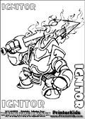 Coloring page with Ignitor from skylanders. This printable colouring sheet show the skylander knight in burning armor - Ignitor with his massive burning weapon. This Skylanders Ignitor printable coloring sheet is made with three colorable IGNITOR text areas. Color the IGNITOR character name or practice the letter symbols by writing on top of the dashed and dotted letter lines. Print and color this Skylanders Ignitor page that is drawn the Skylanders artist I-Wei Huang (http://crabfuartworks.blogspot.com) and made available via the artist blog for free printing and download. The fantastic master sketch has been clipped, cut and cleaned by Loke Hansen (http://www.LokeHansen.com). Skylanders Ignitor storyline: On his first quest as a knight, Ignitor was tricked by a cunning witch into wearing a magical suit of armor that he was told would resist fire from a dragon.  But as it turned out, it was made of cursed steel.  He journeyed to a dragons lair where a single blast of fire transformed him into a blazing spirit, binding him to the suit of armor for eternity.  Despite this setback, Ignitor remains a spirited knight who is always fired up to protect Skylands from evil...and find the witch that tricked him.