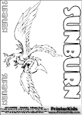 Coloring page with Sunburn from skylanders. This printable colouring sheet show the unique phoenix dragon hybrd sylander Sunburn. This Skylanders Sunburn printable coloring sheet is made with three colorable SUNburN text areas. Color the Sunburn character name or practice the letter symbols by writing on top of the dashed and dotted letter lines. Print and color this Skylanders Sunburn page that is drawn the Skylanders artist I-Wei Huang (http://crabfuartworks.blogspot.com) and made available via the artist blog for free printing and download. The fantastic master sketch has been clipped, cut and cleaned by Loke Hansen (http://www.LokeHansen.com). Skylanders Sunburn storyline: Born in the center of an active volcano, Sunburn is part dragon, part phoenix, and 100% fire power. He is very proud of his unique heritage, and is the only dragon and phoenix hybrid known to exist in Skylands. This rare combination makes him a desirable target for dark wizards and bounty hunters who seek to gain power by unlocking the secrets behind Sunburn�s ability to teleport. Joining the Skylanders gave Sunburn a way to help defend the world from evil, but also provided him with protection, as he remains one of the most sought after creatures in Skylands.