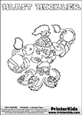 Skylanders Swap Force coloring page with BLAST BUCKLER. The BLAST BUCKLER Skylander figure cannot be bought as it is, it must be made by combining parts from BLAST zone AND WASH BUCKLER! BLAST BUCKLER is drawn with the upper part of the BLAST ZONE Skylander and the lower part of the WASH BUCKLER Skylander. In this coloring page, the BLAST BUCKLER skylander can be colored completely. The colouring page is drawn with a thin shaded line and has a colorable text with the BLAST BUCKLER letters as well. Print and color this Skylanders Swap Force BLAST BUCKLER coloring book page that is drawn and made available by Loke Hansen (http://www.LokeHansen.com) based on the original artwork of the Skylanders characters from the Skylanders Swap Force website. This line variant is the -editors choice- where detail areas and line appearance are in best balance. Be sure to check the two other variants of this coloring page for more stroke (the line used to draw the BLAST BUCKLER with) options.
