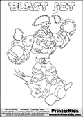 Coloring page with BLAST JET from the 2013 Skylanders game called Skylanders SwapForce. The Skylanders Swap Force universe offer new unique characters that can be combined into even more characters. The Skylanders character in this coloring print - BLAST JET ihas the upper part of the BLAST ZONE Skylander character and the lower part of the BOOM JET character. This coloring page for printing show the Skylander in full. Print and color this Skylanders Swap Force BLAST JET page that is drawn by Loke Hansen (http://www.LokeHansen.com) based on the original artwork of the Skylanders characters.
