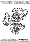 Free printable page for kids coloring with the BLAST KRAKEN character from Skylanders Swap Force. The Skylanders character in this coloring page - BLAST KRAKEN has the upper body part of the BLAST ZONE Skylanders Swap Force character and the lower part of the FIRE KRAKEN Skylanders Swap Force character. This coloring page for printing show the Skylander in full along with a colorable name. Print and color this Skylanders Swap Force BLAST KRAKEN page that is drawn by Loke Hansen (http://www.LokeHansen.com) based on the original artwork of the Skylanders characters.