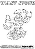 Colorable page for printing with the BLAST STONE Skylanders Swap Force figure. The Skylanders Swap Force character in this coloring page - BLAST STONE has the upper body part of the BLAST ZONE Skylanders Swap Force character and the lower part of the DOOM STONE Skylanders Swap Force character. This coloring page for printing show the Skylander in full along with a colorable name. Print and color this Skylanders Swap Force BLAST STONE page that is drawn by Loke Hansen (http://www.LokeHansen.com) based on the original artwork of the Skylanders characters.