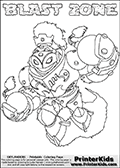 Printable or online colorable Skylanders Swap Force coloring page with the original swappable character BLAST ZONE. BLAST ZONE is a Skylander that can be bought and combined with other swappable Skylanders - the two parts BLAST and ZONE are in the same figure box! The colouring page is drawn with a super thin line that has a shadow applied to it. This make the stroke easier to see while maintaining the majority of the colorable areas. The printable coloring page also have the skylander name as colorable text. Print and color this Skylanders Swap Force BLAST ZONE coloring print page that is drawn and made available by Loke Hansen (http://www.LokeHansen.com) based on the original artwork of the Skylanders characters from the Skylanders Swap Force website.