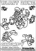 Printable or online colorable Skylanders Swap Force coloring page with the original swappable character BLAST ZONE and 6 Chompy figures (chompies that can be colored). Chompies are somewhat easy opponents players face in the different Skylanders games.  BLAST ZONE is a Skylander that can be bought and combined with other swappable Skylanders - the two parts BLAST and ZONE are in the same figure box! The colouring page is drawn with a thick line. This make the coloring page ideal for the youngest fans. The printable coloring page also have the skylander name and CHOMPY as colorable text. Print and color this Skylanders Swap Force BLAST ZONE coloring print page that is drawn and made available by Loke Hansen (http://www.LokeHansen.com) based on the original artwork of the Skylanders characters from the Skylanders Swap Force website.