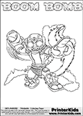 Skylanders Swap Force coloring page with BOOM BOMB. The BOOM BOMB Skylander figure cannot be bought as it is, it must be made by combining parts from BOOM JET and STINK BOMB! BOOM BOMB is drawn with the upper part of the BOOM JET Skylander and the lower part of the STINK BOMB Skylander. In this coloring page, the BOOM BOMB skylander can be colored completely. The colouring page is drawn with a thin shaded line and has a colorable text with the BOOM BOMB letters as well. Print and color this Skylanders Swap Force BOOM BOMB coloring book page that is drawn and made available by Loke Hansen (http://www.LokeHansen.com) based on the original artwork of the Skylanders characters from the Skylanders Swap Force website. This line variant is the -editors choice- where detail areas and line appearance are in best balance. Be sure to check the two other variants of this coloring page for more stroke (the line used to draw the BOOM BOMB with) options.
