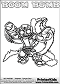 Printable and online colorable page for Skylanders Swap Force fans with the combination figure called BOOM BOMB. BOOM BOMB must be made by combining parts from other Skylanders Swap Force characters! BOOM BOMB is drawn with the upper part of the BOOM JET Skylander and the lower part of the STINK BOMB Skylander, the part used from each Skylander is used in the new skylanders name. In this coloring page, the BOOM BOMB skylander can be colored completely. The colouring page is drawn with a very thick line making it ideal for the youngest Skylanders Swap Force fans. The downside of the thick line is that some detail areas become unavailable for coloring. The coloring page has a colorable text with the BOOM BOMB letters as well. Print and color this Skylanders Swap Force BOOM BOMB coloring book page that is drawn and made available by Loke Hansen (http://www.LokeHansen.com) based on the original artwork of the Skylanders characters from the Skylanders Swap Force website. Be sure to check the two other variants of this coloring page for more line width options.