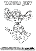 Coloring page with BOOM JET from the 2013 Skylanders game called Skylanders SwapForce. The Skylanders Swap Force universe offer new unique characters that can be combined into even more characters. The Skylanders character in this coloring print - BOOM JET is a standard character and has no parts from other Skylanders characters. It can however replace either the upper or lower body with that of another Skylanders character. This coloring page for printing show the Skylander in full. Print and color this Skylanders Swap Force BOOM JET page that is drawn by Loke Hansen (http://www.LokeHansen.com) based on the original artwork of the Skylanders characters.
