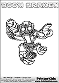 Colorable page for printing with BOOM KRAKEN from the 3rd generation of multi-platform Skylanders Swap Force game from 2013.  The Skylanders Swap Force character in this coloring page - BOOM KRAKEN has the upper body part of the BOOM JET Skylanders Swap Force character and the lower part of the FIRE KRAKEN Skylanders Swap Force character. This coloring page for printing show the Skylander in full along with a colorable name. Print and color this Skylanders Swap Force BOOM KRAKEN page that is drawn by Loke Hansen (http://www.LokeHansen.com) based on the original artwork of the Skylanders characters.