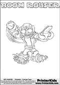 Printable or online colorable Skylanders Swap Force coloring page. This colouring sheet show the combination skylander BOOM ROUSER that has to be made by combining parts from other Skylanders Swap Force characters! BOOM ROUSER is drawn with the upper part of the BOOM JET Skylander and the lower part of the RUBBLE ROUSER Skylander. In this coloring page, the BOOM ROUSER skylander can be colored in full - as a complete skylander. The colouring page is drawn with a super thin line and has a colorable text with the BOOM ROUSER letters as well. Print and color this Skylanders Swap Force BOOM ROUSER coloring book page that is drawn and made available by Loke Hansen (http://www.LokeHansen.com) based on the original artwork of the Skylanders characters from the Skylanders Swap Force website. This coloring page variant has the highest amount of detail areas due to the thin drawing line used. Be sure to check the two other variants of this coloring page for more stroke (the line used to draw the BOOM ROUSER with) options.