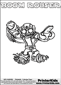 Printable and online colorable page for Skylanders Swap Force fans with the combination figure called BOOM ROUSER. BOOM ROUSER must be made by combining parts from other Skylanders Swap Force characters! BOOM ROUSER is drawn with the upper part of the BOOM JET Skylander and the lower part of the RUBBLE ROUSER Skylander, the part used from each Skylander is used in the new skylanders name. In this coloring page, the BOOM ROUSER skylander can be colored completely. The colouring page is drawn with a very thick line making it ideal for the youngest Skylanders Swap Force fans. The downside of the thick line is that some detail areas become unavailable for coloring. The coloring page has a colorable text with the BOOM ROUSER letters as well. Print and color this Skylanders Swap Force BOOM ROUSER coloring book page that is drawn and made available by Loke Hansen (http://www.LokeHansen.com) based on the original artwork of the Skylanders characters from the Skylanders Swap Force website. Be sure to check the two other variants of this coloring page for more line width options.