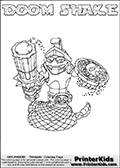 Skylanders Swap Force coloring page with DOOM SHAKE. The DOOM SHAKE Skylander figure cannot be bought as it is, it must be made by combining parts from DOOM stone and RATTLE SHAKE! DOOM SHAKE is drawn with the upper part of the DOOM STONE Skylander and the lower part of the RATTLE SHAKE Skylander. In this coloring page, the DOOM SHAKE skylander can be colored completely. The colouring page is drawn with a thin shaded line and has a colorable text with the DOOM SHAKE letters as well. Print and color this Skylanders Swap Force DOOM SHAKE coloring book page that is drawn and made available by Loke Hansen (http://www.LokeHansen.com) based on the original artwork of the Skylanders characters from the Skylanders Swap Force website. This line variant is the -editors choice- where detail areas and line appearance are in best balance. Be sure to check the two other variants of this coloring page for more stroke (the line used to draw the DOOM SHAKE with) options.
