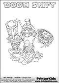 Printable or online colorable Skylanders Swap Force coloring page. This colouring sheet show the combination skylander DOOM SHIFT that has to be made by combining parts from other Skylanders Swap Force characters! DOOM SHIFT is drawn with the upper part of the DOOM STONE Skylander and the lower part of the NIGHT SHIFT Skylander. In this coloring page, the DOOM SHIFT skylander can be colored in full - as a complete skylander. The colouring page is drawn with a super thin line and has a colorable text with the DOOM SHIFT letters as well. Print and color this Skylanders Swap Force DOOM SHIFT coloring book page that is drawn and made available by Loke Hansen (http://www.LokeHansen.com) based on the original artwork of the Skylanders characters from the Skylanders Swap Force website. This coloring page variant has the highest amount of detail areas due to the thin drawing line used. Be sure to check the two other variants of this coloring page for more stroke (the line used to draw the DOOM SHIFT with) options.
