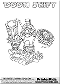 Skylanders Swap Force coloring page with DOOM SHIFT. The DOOM SHIFT Skylander figure cannot be bought as it is, it must be made by combining parts from DOOM stone and NIGHT SHIFT! DOOM SHIFT is drawn with the upper part of the DOOM STONE Skylander and the lower part of the NIGHT SHIFT Skylander. In this coloring page, the DOOM SHIFT skylander can be colored completely. The colouring page is drawn with a thin shaded line and has a colorable text with the DOOM SHIFT letters as well. Print and color this Skylanders Swap Force DOOM SHIFT coloring book page that is drawn and made available by Loke Hansen (http://www.LokeHansen.com) based on the original artwork of the Skylanders characters from the Skylanders Swap Force website. This line variant is the -editors choice- where detail areas and line appearance are in best balance. Be sure to check the two other variants of this coloring page for more stroke (the line used to draw the DOOM SHIFT with) options.