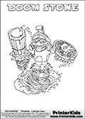 Coloring page with DOOM STONE from the 2013 Skylanders game called Skylanders Swap Force. The Skylanders Swap Force universe offer new unique characters that can be combined into even more characters. The Skylanders character in this coloring print - DOOM STONE is a standard character and has no parts from other Skylanders characters. It can however replace either the upper or lower body with that of another Skylanders character. This coloring page for printing show the Skylander in full. Print and color this Skylanders Swap Force DOOM STONE page that is drawn by Loke Hansen (http://www.LokeHansen.com) based on the original artwork of the Skylanders characters.