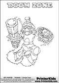 Coloring page with DOOM ZONE from the 2013 Skylanders game called Skylanders SwapForce. The Skylanders Swap Force universe offer new unique characters that can be combined into even more characters. The Skylanders character in this coloring print - DOOM ZONE has the upper part of the DOOM STONE Skylander character and the lower part of the BLAST ZONE character. This coloring page for printing show the Skylander in full. Print and color this Skylanders Swap Force DOOM ZONE page that is drawn by Loke Hansen (http://www.LokeHansen.com) based on the original artwork of the Skylanders characters.