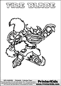 Coloring page with FIRE BLADE from the 2013 Skylanders game called Skylanders SwapForce. The Skylanders Swap Force universe offer new unique characters that can be combined into even more characters. The Skylanders character in this coloring print - FIRE BLADE has the upper part of the FIRE KRAKEN Skylander character and the lower part of the FREEZE BLADE character. This coloring page for printing show the Skylander in full. Print and color this Skylanders Swap Force FIRE BLADE page that is drawn by Loke Hansen (http://www.LokeHansen.com) based on the original artwork of the Skylanders characters.