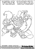 Printable or online colorable Skylanders Swap Force coloring page. This colouring sheet show the combination skylander FIRE BOMB that has to be made by combining parts from other Skylanders Swap Force characters! FIRE BOMB is drawn with the upper part of the FIRE KRAKEN Skylander and the lower part of the STINK BOMB Skylander. In this coloring page, the FIRE BOMB skylander can be colored in full - as a complete skylander. The colouring page is drawn with a super thin line and has a colorable text with the FIRE BOMB letters as well. Print and color this Skylanders Swap Force FIRE BOMB coloring book page that is drawn and made available by Loke Hansen (http://www.LokeHansen.com) based on the original artwork of the Skylanders characters from the Skylanders Swap Force website. This coloring page variant has the highest amount of detail areas due to the thin drawing line used. Be sure to check the two other variants of this coloring page for more stroke (the line used to draw the FIRE BOMB with) options.