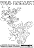 Printable or online colorable Skylanders Swap Force coloring page with two colorable variants of the original swappable character FIRE KRAKEN. FIRE KRAKEN is a Skylander that can be bought and combined with other swappable Skylanders - the two parts FIRE and KRAKEN are in the same figure box! The colouring page is drawn with a super thin line and has a colorable text with the FIRE KRAKEN letters. Print and color this Skylanders Swap Force FIRE KRAKEN coloring print page that is drawn and made available by Loke Hansen (http://www.LokeHansen.com) based on the original artwork of the Skylanders characters from the Skylanders Swap Force website. This coloring page variant has the highest amount of detail areas due to the thin drawing line used. Be sure to check the two other variants of this coloring page for more stroke (the line used to draw the FIRE KRAKEN with) options.