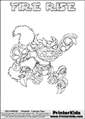 Printable or online colorable Skylanders Swap Force coloring page. This colouring sheet show the combination skylander FIRE RISE that has to be made by combining parts from other Skylanders Swap Force characters! FIRE RISE is drawn with the upper part of the FIRE KRAKEN Skylander and the lower part of the SPY RISE Skylander. In this coloring page, the FIRE RISE skylander can be colored in full - as a complete skylander. The colouring page is drawn with a super thin line and has a colorable text with the FIRE RISE letters as well. Print and color this Skylanders Swap Force FIRE RISE coloring book page that is drawn and made available by Loke Hansen (http://www.LokeHansen.com) based on the original artwork of the Skylanders characters from the Skylanders Swap Force website. This coloring page variant has the highest amount of detail areas due to the thin drawing line used. Be sure to check the two other variants of this coloring page for more stroke (the line used to draw the FIRE RISE with) options.