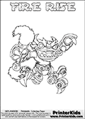 Skylanders Swap Force coloring page with FIRE RISE. The FIRE RISE Skylander figure cannot be bought as it is, it must be made by combining parts from FIRE KRAKEN and SPY RISE! FIRE RISE is drawn with the upper part of the FIRE KRAKEN Skylander and the lower part of the SPY RISE Skylander. In this coloring page, the FIRE RISE skylander can be colored completely. The colouring page is drawn with a thin shaded line and has a colorable text with the FIRE RISE letters as well. Print and color this Skylanders Swap Force FIRE RISE coloring book page that is drawn and made available by Loke Hansen (http://www.LokeHansen.com) based on the original artwork of the Skylanders characters from the Skylanders Swap Force website. This line variant is the -editors choice- where detail areas and line appearance are in best balance. Be sure to check the two other variants of this coloring page for more stroke (the line used to draw the FIRE RISE with) options.