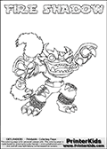 Skylanders Swap Force coloring page with FIRE SHADOW. The FIRE SHADOW Skylander figure cannot be bought as it is, it must be made by combining parts from FIRE KRAKEN and TRAP SHADOW! FIRE SHADOW is drawn with the upper part of the FIRE KRAKEN Skylander and the lower part of the TRAP SHADOW Skylander. In this coloring page, the FIRE SHADOW skylander can be colored completely. The colouring page is drawn with a thin shaded line and has a colorable text with the FIRE SHADOW letters as well. Print and color this Skylanders Swap Force FIRE SHADOW coloring book page that is drawn and made available by Loke Hansen (http://www.LokeHansen.com) based on the original artwork of the Skylanders characters from the Skylanders Swap Force website. This line variant is the -editors choice- where detail areas and line appearance are in best balance. Be sure to check the two other variants of this coloring page for more stroke (the line used to draw the FIRE SHADOW with) options.