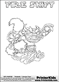 Printable or online colorable Skylanders Swap Force coloring page. This colouring sheet show the combination skylander FIRE SHIFT that has to be made by combining parts from other Skylanders Swap Force characters! FIRE SHIFT is drawn with the upper part of the FIRE KRAKEN Skylander and the lower part of the NIGHT SHIFT Skylander. In this coloring page, the FIRE SHIFT skylander can be colored in full - as a complete skylander. The colouring page is drawn with a super thin line and has a colorable text with the FIRE SHIFT letters as well. Print and color this Skylanders Swap Force FIRE SHIFT coloring book page that is drawn and made available by Loke Hansen (http://www.LokeHansen.com) based on the original artwork of the Skylanders characters from the Skylanders Swap Force website. This coloring page variant has the highest amount of detail areas due to the thin drawing line used. Be sure to check the two other variants of this coloring page for more stroke (the line used to draw the FIRE SHIFT with) options.
