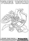 Printable or online colorable Skylanders Swap Force coloring page. This colouring sheet show the combination skylander FREE BOMB that has to be made by combining parts from other Skylanders Swap Force characters! FREE BOMB is drawn with the upper part of the FREE RANGER Skylander and the lower part of the STINK BOMB Skylander. In this coloring page, the FREE BOMB skylander can be colored in full - as a complete skylander. The colouring page is drawn with a super thin line and has a colorable text with the FREE BOMB letters as well. Print and color this Skylanders Swap Force FREE BOMB coloring book page that is drawn and made available by Loke Hansen (http://www.LokeHansen.com) based on the original artwork of the Skylanders characters from the Skylanders Swap Force website. This coloring page variant has the highest amount of detail areas due to the thin drawing line used. Be sure to check the two other variants of this coloring page for more stroke (the line used to draw the FREE BOMB with) options.