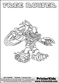 Skylanders Swap Force coloring page with FREE ROUSER. The FREE ROUSER Skylander figure cannot be bought as it is, it must be made by combining parts from FREE ranger and RUBBLE ROUSER! FREE ROUSER is drawn with the upper part of the FREE RANGER Skylander and the lower part of the RUBBLE ROUSER Skylander. In this coloring page, the FREE ROUSER skylander can be colored completely. The colouring page is drawn with a thin shaded line and has a colorable text with the FREE ROUSER letters as well. Print and color this Skylanders Swap Force FREE ROUSER coloring book page that is drawn and made available by Loke Hansen (http://www.LokeHansen.com) based on the original artwork of the Skylanders characters from the Skylanders Swap Force website. This line variant is the -editors choice- where detail areas and line appearance are in best balance. Be sure to check the two other variants of this coloring page for more stroke (the line used to draw the FREE ROUSER with) options.