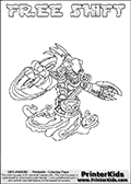 Skylanders Swap Force coloring page with FREE SHIFT. The FREE SHIFT Skylander figure cannot be bought as it is, it must be made by combining parts from FREE ranger and NIGHT SHIFT! FREE SHIFT is drawn with the upper part of the FREE RANGER Skylander and the lower part of the NIGHT SHIFT Skylander. In this coloring page, the FREE SHIFT skylander can be colored completely. The colouring page is drawn with a thin shaded line and has a colorable text with the FREE SHIFT letters as well. Print and color this Skylanders Swap Force FREE SHIFT coloring book page that is drawn and made available by Loke Hansen (http://www.LokeHansen.com) based on the original artwork of the Skylanders characters from the Skylanders Swap Force website. This line variant is the -editors choice- where detail areas and line appearance are in best balance. Be sure to check the two other variants of this coloring page for more stroke (the line used to draw the FREE SHIFT with) options.