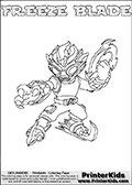 Coloring page with FREEZE BLADE from the 2013 Skylanders game called Skylanders Swap Force. The Skylanders Swap Force universe offer new unique characters that can be combined into even more characters. The Skylanders character in this coloring print - FREEZE BLADE is a standard character and has no parts from other Skylanders characters. It can however replace either the upper or lower body with that of another Skylanders character. This coloring page for printing show the Skylander in full. Print and color this Skylanders Swap Force FREEZE BLADE page that is drawn by Loke Hansen (http://www.LokeHansen.com) based on the original artwork of the Skylanders characters.
