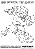 Printable or online colorable Skylanders Swap Force coloring page with the original swappable character FREEZE BLADE. FREEZE BLADE is a Skylander that can be bought and combined with other swappable Skylanders - the two parts FREEZE and BLADE are in the same figure box! The colouring page is drawn with a super thin line that has a shadow applied to it. This make the stroke easier to see while maintaining the majority of the colorable areas. The printable coloring page also have the skylander name as colorable text. Print and color this Skylanders Swap Force FREEZE BLADE coloring print page that is drawn and made available by Loke Hansen (http://www.LokeHansen.com) based on the original artwork of the Skylanders characters from the Skylanders Swap Force website.