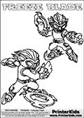 Printable or online colorable Skylanders Swap Force coloring page with two colorable variants of  the original swappable character FREEZE BLADE. FREEZE BLADE is a Skylander that can be bought and combined with other swappable Skylanders - the two parts FREEZE and BLADE are in the same figure box! The colouring page is drawn with a thick line. This make the coloring page ideal for the youngest fans. The printable coloring page also have the skylander name as colorable text. Print and color this Skylanders Swap Force FREEZE BLADE coloring print page that is drawn and made available by Loke Hansen (http://www.LokeHansen.com) based on the original artwork of the Skylanders characters from the Skylanders Swap Force website.