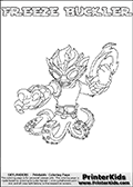 Printable or online colorable Skylanders Swap Force coloring page. This colouring sheet show the combination skylander FREEZE BUCKLER that has to be made by combining parts from other Skylanders Swap Force characters! FREEZE BUCKLER is drawn with the upper part of the FREEZE BLADE Skylander and the lower part of the WASH BUCKLER Skylander. In this coloring page, the FREEZE BUCKLER skylander can be colored in full - as a complete skylander. The colouring page is drawn with a super thin line and has a colorable text with the FREEZE BUCKLER letters as well. Print and color this Skylanders Swap Force FREEZE BUCKLER coloring book page that is drawn and made available by Loke Hansen (http://www.LokeHansen.com) based on the original artwork of the Skylanders characters from the Skylanders Swap Force website. This coloring page variant has the highest amount of detail areas due to the thin drawing line used. Be sure to check the two other variants of this coloring page for more stroke (the line used to draw the FREEZE BUCKLER with) options.