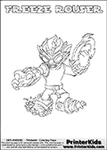 Printable or online colorable Skylanders Swap Force coloring page. This colouring sheet show the combination skylander FREEZE ROUSER that has to be made by combining parts from other Skylanders Swap Force characters! FREEZE ROUSER is drawn with the upper part of the FREEZE BLADE Skylander and the lower part of the RUBBLE ROUSER Skylander. In this coloring page, the FREEZE ROUSER skylander can be colored in full - as a complete skylander. The colouring page is drawn with a super thin line and has a colorable text with the FREEZE ROUSER letters as well. Print and color this Skylanders Swap Force FREEZE ROUSER coloring book page that is drawn and made available by Loke Hansen (http://www.LokeHansen.com) based on the original artwork of the Skylanders characters from the Skylanders Swap Force website. This coloring page variant has the highest amount of detail areas due to the thin drawing line used. Be sure to check the two other variants of this coloring page for more stroke (the line used to draw the FREEZE ROUSER with) options.