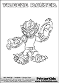 Skylanders Swap Force coloring page with FREEZE ROUSER. The FREEZE ROUSER Skylander figure cannot be bought as it is, it must be made by combining parts from FREEZE BLADE AND RUBBLE ROUSER! FREEZE ROUSER is drawn with the upper part of the FREEZE BLADE Skylander and the lower part of the RUBBLE ROUSER Skylander. In this coloring page, the FREEZE ROUSER skylander can be colored completely. The colouring page is drawn with a thin shaded line and has a colorable text with the FREEZE ROUSER letters as well. Print and color this Skylanders Swap Force FREEZE ROUSER coloring book page that is drawn and made available by Loke Hansen (http://www.LokeHansen.com) based on the original artwork of the Skylanders characters from the Skylanders Swap Force website. This line variant is the -editors choice- where detail areas and line appearance are in best balance. Be sure to check the two other variants of this coloring page for more stroke (the line used to draw the FREEZE ROUSER with) options.