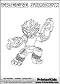 Printable or online colorable Skylanders Swap Force coloring page. This colouring sheet show the combination skylander FREEZE SHADOW that has to be made by combining parts from other Skylanders Swap Force characters! FREEZE SHADOW is drawn with the upper part of the FREEZE BLADE Skylander and the lower part of the TRAP SHADOW Skylander. In this coloring page, the FREEZE SHADOW skylander can be colored in full - as a complete skylander. The colouring page is drawn with a super thin line and has a colorable text with the FREEZE SHADOW letters as well. Print and color this Skylanders Swap Force FREEZE SHADOW coloring book page that is drawn and made available by Loke Hansen (http://www.LokeHansen.com) based on the original artwork of the Skylanders characters from the Skylanders Swap Force website. This coloring page variant has the highest amount of detail areas due to the thin drawing line used. Be sure to check the two other variants of this coloring page for more stroke (the line used to draw the FREEZE SHADOW with) options.