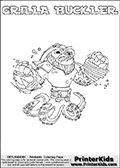 Printable GRILLA BUCKLER online colorable Skylanders Swap Force page. This coloring page can be printed or colored online! The sheet show the combination skylander GRILLA BUCKLER that has to be made by combining parts from other Skylanders Swap Force characters! GRILLA BUCKLER is drawn with the upper part of the GRILLA DRILLA Skylander and the lower part of the WASH BUCKLER Skylander. In this coloring page, the GRILLA BUCKLER skylander can be colored in full - as a complete skylander. The colouring page is drawn with a super thin line and has a colorable text with the GRILLA BUCKLER letters as well. Print and color this Skylanders Swap Force GRILLA BUCKLER coloring book page that is drawn and made available by Loke Hansen (http://www.LokeHansen.com) based on the original artwork of the Skylanders characters from the Skylanders Swap Force website. This coloring page variant has the highest amount of detail areas due to the thin drawing line used. Be sure to check the two other variants of this coloring page for more stroke (the line used to draw the GRILLA BUCKLER with) options.