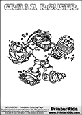 Printable and online colorable page for Skylanders Swap Force fans with the combination figure called GRILLA ROUSER. GRILLA ROUSER must be made by combining parts from other Skylanders Swap Force characters! GRILLA ROUSER is drawn with the upper part of the GRILLA DRILLA Skylander and the lower part of the RUBBLE ROUSER Skylander, the part used from each Skylander is used in the new skylanders name. In this coloring page, the GRILLA ROUSER skylander can be colored completely. The colouring page is drawn with a very thick line making it ideal for the youngest Skylanders Swap Force fans. The downside of the thick line is that some detail areas become unavailable for coloring. The coloring page has a colorable text with the GRILLA ROUSER letters as well. Print and color this Skylanders Swap Force GRILLA ROUSER coloring book page that is drawn and made available by Loke Hansen (http://www.LokeHansen.com) based on the original artwork of the Skylanders characters from the Skylanders Swap Force website. Be sure to check the two other variants of this coloring page for more line width options.