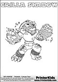 Skylanders Swap Force coloring page with GRILLA SHADOW. The GRILLA SHADOW Skylander figure cannot be bought as it is, it must be made by combining parts from GRILLA DRILLA and TRAP SHADOW! GRILLA SHADOW is drawn with the upper part of the GRILLA DRILLA Skylander and the lower part of the TRAP SHADOW Skylander. In this coloring page, the GRILLA SHADOW skylander can be colored completely. The colouring page is drawn with a thin shaded line and has a colorable text with the GRILLA SHADOW letters as well. Print and color this Skylanders Swap Force GRILLA SHADOW coloring book page that is drawn and made available by Loke Hansen (http://www.LokeHansen.com) based on the original artwork of the Skylanders characters from the Skylanders Swap Force website. This line variant is the -editors choice- where detail areas and line appearance are in best balance. Be sure to check the two other variants of this coloring page for more stroke (the line used to draw the GRILLA SHADOW with) options.