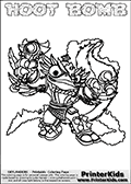 Printable and online colorable page for Skylanders Swap Force fans with the combination figure called HOOT BOMB. HOOT BOMB must be made by combining parts from other Skylanders Swap Force characters! HOOT BOMB is drawn with the upper part of the HOOT LOOP Skylander and the lower part of the STINK BOMB Skylander, the part used from each Skylander is used in the new skylanders name. In this coloring page, the HOOT BOMB skylander can be colored completely. The colouring page is drawn with a very thick line making it ideal for the youngest Skylanders Swap Force fans. The downside of the thick line is that some detail areas become unavailable for coloring. The coloring page has a colorable text with the HOOT BOMB letters as well. Print and color this Skylanders Swap Force HOOT BOMB coloring book page that is drawn and made available by Loke Hansen (http://www.LokeHansen.com) based on the original artwork of the Skylanders characters from the Skylanders Swap Force website. Be sure to check the two other variants of this coloring page for more line width options.